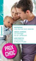 Pdf Une famille tant désirée - Le mariage du Dr Jefferson - Le bonheur à Mount Pryde Telecharger