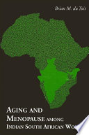 Aging And Menopause Among Indian South African Women Book PDF
