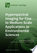 Hyperspectral Imaging for Fine to Medium Scale Applications in Environmental Sciences