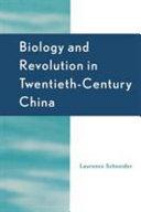 Biology and Revolution in Twentieth Century China