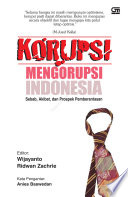 Korupsi Mengorupsi Indonesia