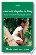Sensorische Integration im Dialog : [Verstehen lernen und helfen, ins Gleichgewicht zu kommen]