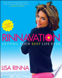 """Rinnavation: Getting Your Best Life Ever"" by Lisa Rinna, Maureen O'Neal"