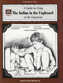 Pdf A Guide for Using the Indian in the Cupboard in the Classroom