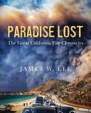 Paradise Lost The Great California Fire Chronicles