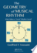 "The Geometry of Musical Rhythm  : What Makes a ""Good"" Rhythm Good?"