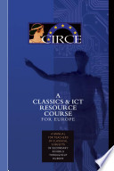 Circe A Classics Ict Resource Course For Europe A Manual For Teachers Of Classical Subjects In Secondary Schools Throughout Europe Book