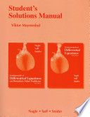 Student's Solutions Manual, Fundamentals of Differential Equations, Eighth Edition and Fundamentals of Differential Equations and Boundary Value Problems, Sixth Edition, R. Kent Nagle, Edward B. Saff, Arthur David Snider
