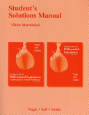 Student s Solutions Manual  Fundamentals of Differential Equations  Eighth Edition and Fundamentals of Differential Equations and Boundary Value Problems  Sixth Edition  R  Kent Nagle  Edward B  Saff  Arthur David Snider