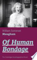 Of Human Bondage (The Unabridged Autobiographical Novel) Online Book