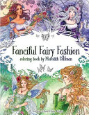 Fanciful Fairy Fashion Coloring Book by Meredith Dillman
