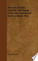 Marrow Bones - English Folk Songs From The Hammond And Gardiner Mss..pdf