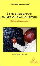 Pdf Etre enseignant en Afrique aujourd'hui Telecharger
