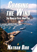 Chasing the Wind   The Douglas Files  Book Five