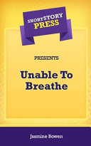 Short Story Press Presents Unable To Breathe