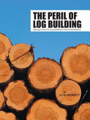 The Peril of Log Building