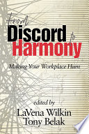 """From Discord to Harmony: Making Your Workplace Hum"" by LaVena Wilkin, Tony Belak"