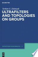 Ultrafilters And Topologies On Groups Book PDF