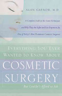 Everything You Ever Wanted to Know about Cosmetic Surgery Book