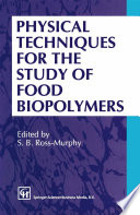 Physical Techniques for the Study of Food Biopolymers Book
