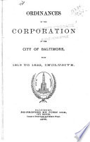 Ordinances of the Corporation of the City of Baltimore from 1813 to 1822  Inclusive Book