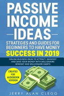 Passive Income Ideas  Strategies and Guides for Beginners to Have Money Success in 2019