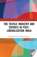 The Textile Industry and Exports in Post Liberalization India