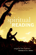 Spiritual Reading: A Study of the Christian Practice of Reading ...