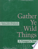 Gather Ye Wild Things