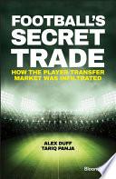 Football s Secret Trade