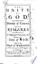 The Unity Of God Not Inconsistent With The Divinity Of Christ Being Remarks On The Passages In Dr Waterland S Vindication Etc Relating To The Unity Of God And To The Object Of Worship By Joseph Hallet Ms Notes