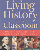 Living History In The Classroom Book