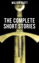 THE COMPLETE SHORT STORIES OF SIR WALTER SCOTT [Pdf/ePub] eBook