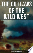 THE OUTLAWS OF THE WILD WEST  150  Westerns in One Edition Book