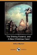 Free The Shining Pyramid, and a New Christmas Carol (Dodo Press) Book