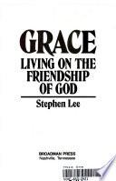 Grace  : Living on the Friendship of God