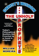 Christ s Wisdom and the Unholy Prophets