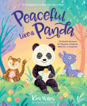 Peaceful Like a Panda: 30 Mindful Moments for Playtime, Mealtime, Bedtime-or Anytime! Pdf/ePub eBook