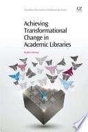 Achieving Transformational Change in Academic Libraries