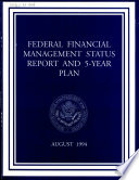 Federal Financial Management Status Report and 5 year Plan Book