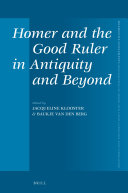 Homer and the Good Ruler in Antiquity and Beyond