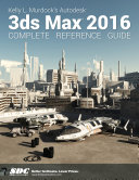 Kelly L. Murdock's Autodesk 3ds Max 2016 Complete Reference Guide [Pdf/ePub] eBook