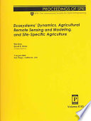 Ecosystems' Dynamics, Agricultural Remote Sensing and Modeling, and Site-specific Agriculture  : 7 August 2003, San Diego, California, USA , Volume 5153