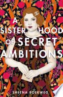 A Sisterhood of Secret Ambitions Book PDF