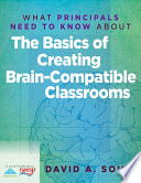 What Principals Need to Know About the Basics of Creating BrainCompatible Classrooms