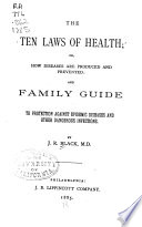 The Ten Laws of Health, Or, How Diseases are Produced and Prevented