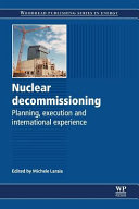 Nuclear Decommissioning: Planning, Execution and International Experience
