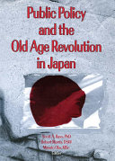 Public Policy and the Old Age Revolution in Japan [Pdf/ePub] eBook