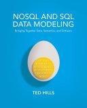 NoSQL and SQL Data Modeling: Bringing Together Data, Semantics, and ...