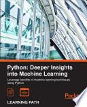 """Python: Deeper Insights into Machine Learning"" by Sebastian Raschka, David Julian, John Hearty"